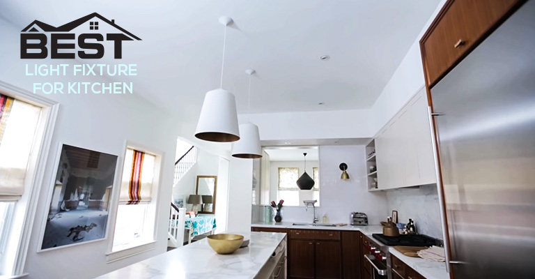 Best Light Fixture For Kitchen